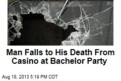 Man Falls to his Death From Casino During Bachelor Party
