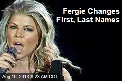 Fergie Changes First, Last Names