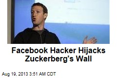 Facebook Hacker Hijacks Zuckerberg's Wall