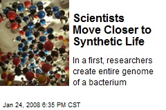 Scientists Move Closer to Synthetic Life