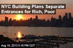 NYC Building Plans Separate Entrances for Rich, Poor