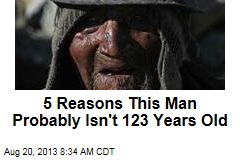 5 Reasons This Man Probably Isn't 123 Years Old