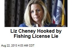 Liz Cheney Hooked by Fishing License Lie