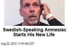 Swedish-Speaking Amnesiac Starts His New Life