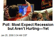 Poll: Most Expect Recession but Aren't Hurting—Yet