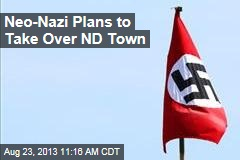 Neo-Nazi Plans to Take Over ND Town