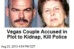 Vegas Couple Accused in Plot to Kidnap, Kill Police