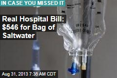 Real Hospital Bill: $546 for Bag of Saltwater