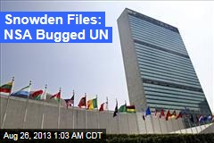 Snowden Files: NSA Bugged UN