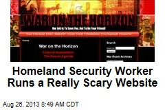 Homeland Security Worker Runs a Really Scary Website