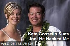 Kate Gosselin Sues Jon: He Hacked Me