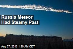 Russia Meteor Had Steamy Past