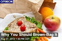 Why You Should Brown-Bag It