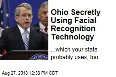 Ohio Secretly Using Facial Recognition Technology