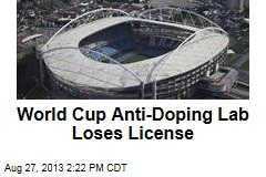 World Cup Anti-Doping Lab Loses License