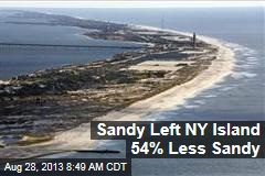 Sandy Left NY Island 54% Less Sandy
