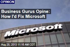 Business Gurus Opine: How I'd Fix Microsoft