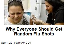 Why Everyone Should Get Random Flu Shots