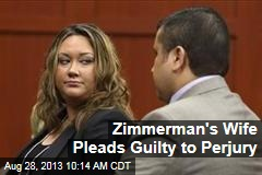 Zimmerman's Wife Pleads Guilty to Perjury