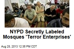 NYPD Secretly Labeled Mosques 'Terror Enterprises'