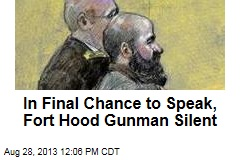 In Final Chance to Speak, Fort Hood Gunman Silent