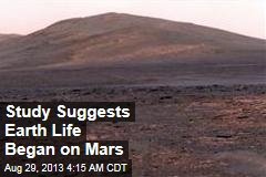 Did All Earth Life Begin on Mars?