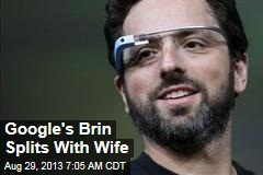 Google's Brin Splits With Wife