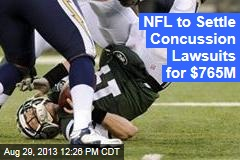 NFL to Settle Concussion Lawsuits for $765M