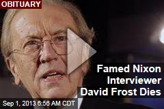 Famed Nixon Interviewer David Frost Dies