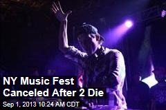 NY Music Fest Canceled After 2 Die