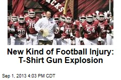 New Kind of Football Injury: T-Shirt Gun Explosion