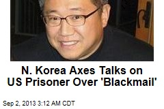 N. Korea Axes Talks on Ailing US Prisoner