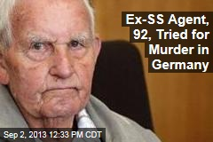 Ex-SS Agent, 92, Tried for Murder in Germany