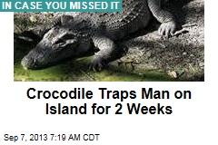 Crocodile Traps Man on Island for 2 Weeks