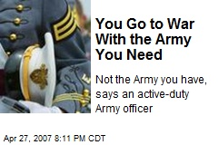 You Go to War With the Army You Need