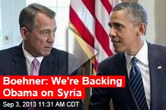 Boehner: We're Backing Obama on Syria