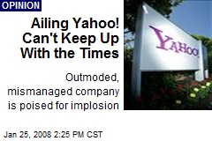 Ailing Yahoo! Can't Keep Up With the Times