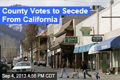 County Votes to Secede From California