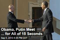Obama, Putin Meet ... for All of 15 Seconds