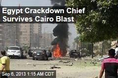 Egypt Crackdown Chief Survives Cairo Blast