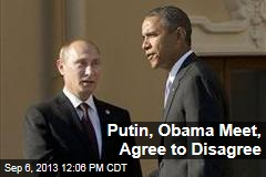 Putin, Obama Meet, Agree to Disagree