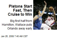 Pistons Start Fast, Then Cruise to Win