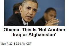 Obama: This Is 'Not Another Iraq or Afghanistan'