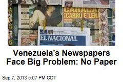 Venezuela's Newspapers Face Big Problem: No Paper