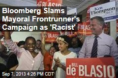 Bloomberg Slams Mayoral Frontrunner's Campaign as 'Racist'