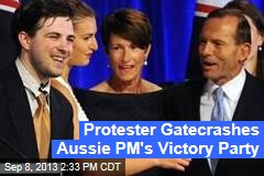 Protestor Gatecrashes Aussie PM's Victory Party