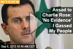 Assad to Charlie Rose: 'No Evidence' I Gassed My People