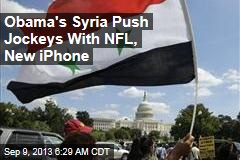 NFL, New iPhone Could Thwart Obama's Syria Push
