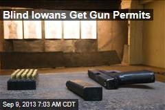 Blind Iowans Get Gun Permits