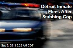 Detroit Inmate Flees After Stabbing Cop